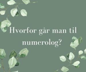Blogindlæg om hvorfor går man til numerolog.
